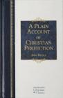 A Plain Account of Christian Perfection (Hendrickson Christian Classics) Cover Image