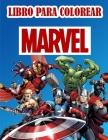 Marvel Libro Para Colorear: Dibujos para colorear de MARVEL para niños y niñas: páginas nuevas y más recientes de alta calidad y premium. Cover Image