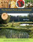 The Resilient Farm and Homestead: An Innovative Permaculture and Whole Systems Design Approach Cover Image