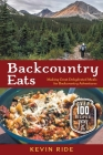 Backcountry Eats: Making Great Dehydrated Meals for Backcountry Adventures Cover Image