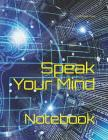 Speak Your Mind: Notebook Cover Image