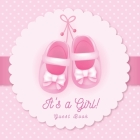 It's a Girl! Guest Book: Baby Shower Pink Ballerina Tutu Theme Place for a Photo, Sign in book Advice for Parents Wishes for a Baby Bonus Gift Cover Image
