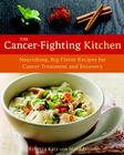 The Cancer-Fighting Kitchen: Nourishing, Big-Flavor Recipes for Cancer Treatment and Recovery Cover Image