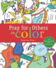 Pray for Others in Color: with Sybil MacBeth, Author of Praying in Color Cover Image