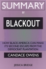 SUMMARY Of Blackout: How Black America Can Make Its Second Escape from the Democrat Plantation Cover Image