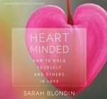 Heart Minded: How to Hold Yourself and Others in Love Cover Image