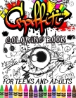 Graffiti Coloring Book For Teens and Adults: Fun Coloring Pages with Graffiti Street Art: Drawings, Fonts, Quotes and More: Stress Relief And Relaxati Cover Image