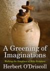 A Greening of Imaginations: Walking the Songlines of Holy Scripture Cover Image