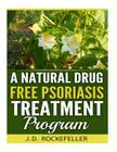 A Natural Drug Free Psoriasis Treatment Cover Image