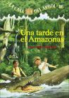 Una Tarde En El Amazonas (Afternoon on the Amazon) (Magic Tree House #6) Cover Image