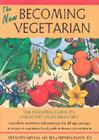 The New Becoming Vegetarian: The Essential Guide to a Healthy Vegetarian Diet Cover Image