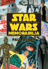 Star Wars Memorabilia: An Unofficial Guide to Star Wars Collectables Cover Image