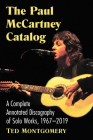 The Paul McCartney Catalog: A Complete Annotated Discography of Solo Works, 1967-2019 Cover Image