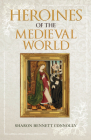 Heroines of the Medieval World Cover Image