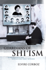Guardians of Shi'ism: Sacred Authority and Transnational Family Networks Cover Image