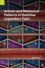 Artistic and Rhetorical Patterns in Quechua Legendary Texts (Publications in Translation and Textlinguistics) Cover Image