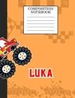 Compostion Notebook Luka: Monster Truck Personalized Name Luka on Wided Rule Lined Paper Journal for Boys Kindergarten Elemetary Pre School Cover Image