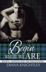 Begin Where We Are Cover Image