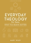 Everyday Theology - Teen Girls' Bible Study Book: What You Believe Matters Cover Image