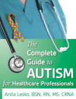 The Complete Guide to Autism & Healthcare: Advice for Medical Professionals and People on the Spectrum Cover Image
