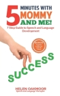 5 Minutes with Mommy and Me!: 7 Step Guide to Speech and Language Development Cover Image