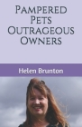 Pampered Pets Outrageous Owners Cover Image