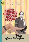 Dick Cheney Saves Paris: a personal and political madcap sci-fi meta- anti- novel Cover Image