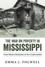 The War on Poverty in Mississippi: From Massive Resistance to New Conservatism Cover Image