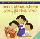 Here, Kitty, Kitty!/Ven, gatita, ven!: Bilingual Spanish-English Cover Image