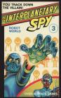 Be An Interplanetary Spy: Robot World Cover Image