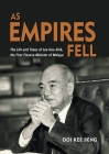 As Empires Fell: The Life and Times of Lee Hau-Shik, the First Finance Minister of Malaya Cover Image