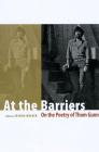 At the Barriers: On the Poetry of Thom Gunn Cover Image