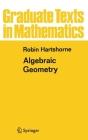 Algebraic Geometry (Graduate Texts in Mathematics #52) Cover Image
