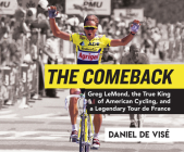 The Comeback: Greg Lemond, the True King of American Cycling, and a Legendary Tour de France Cover Image