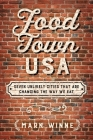 Food Town, USA: Seven Unlikely Cities That are Changing the Way We Eat Cover Image