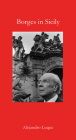 Borges in Sicily (Armchair Traveller) Cover Image