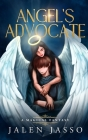 Angel's Advocate: A Magical Fantasy Cover Image