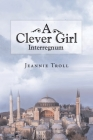 A Clever Girl: Interregnum Cover Image