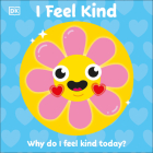 I Feel Kind: Why do I feel kind today? (First Emotions?) Cover Image