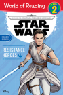Journey to Star Wars: The Rise of Skywalker Resistance Heroes (Level 2 Reader) (World of Reading) Cover Image