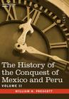 The History of the Conquest of Mexico & Peru - Volume II Cover Image