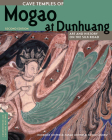 Cave Temples of Mogao at Dunhuang: Art and History on the Silk Road, Second Edition (Conservation & Cultural Heritage) Cover Image