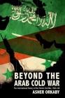 Beyond the Arab Cold War: The International History of the Yemen Civil War, 1962-68 (Oxford Studies in International History) Cover Image