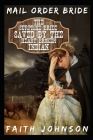 Mail Order Bride: The Surprise Bride Saved by the Heartbroken Indian: Clean and Wholesome Western Historical Romance Cover Image