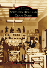 Southern Highland Craft Guild (Images of America) Cover Image