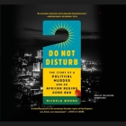 Do Not Disturb: The Story of a Political Murder and an African Regime Gone Bad Cover Image