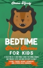 Bedtime Short Stories for Kids. Lions, Tigers, Bears, Monkeys and Other Wild Animals: A Collection of 25 Short Moral Stories for Helping Children and Cover Image