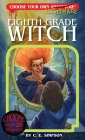 Eighth Grade Witch (Choose Your Own Nightmare #8) Cover Image