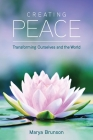 Creating Peace-Transforming Ourselves and the World Cover Image