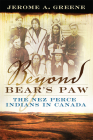 Beyond Bear's Paw: The Nez Perce Indians in Canada Cover Image